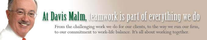 At Davis Malm, teamwork is a part of everything we do.